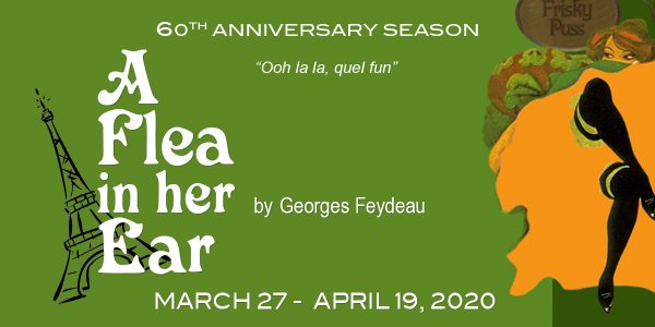 A Flea in her Ear by Georges Feydeau. March 27-April 19, 2020